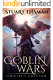 The Goblin Wars Complete Trilogy: Omnibus Edition (Three epic fantasy books)
