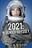2021: A Gender Odyssey : Gender Swap / Gender Transformation Romance