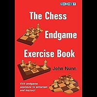 The Chess Endgame Exercise Book (Endings) (English Edition)