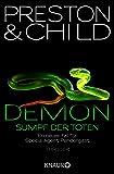 Demon - Sumpf der Toten: Ein neuer Fall für Special Agent Pendergast (Ein Fall für Special Agent Pendergast, Band 15)