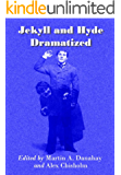 Jekyll and Hyde Dramatized (English Edition)
