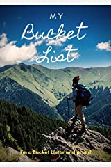 Bucket Listers Notebook: A Notebook for Bucket Listers who want to live life to the full! Paperback