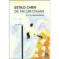 Estilo Chen De Tai-Chi Chuan/ Chen Style Of Taijiquan 36 And 56 Movements: 36 Y 56 Movimientos (Spanish Edition)