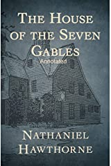 The House of the Seven Gables Annotated: (Dover Thrift Editions) Kindle Edition