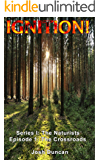 IGNITION!: Episode 1: The Crossroads (The Naturists)