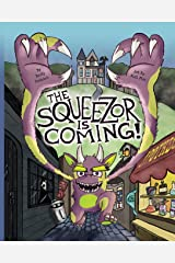 The Squeezor is Coming! Paperback