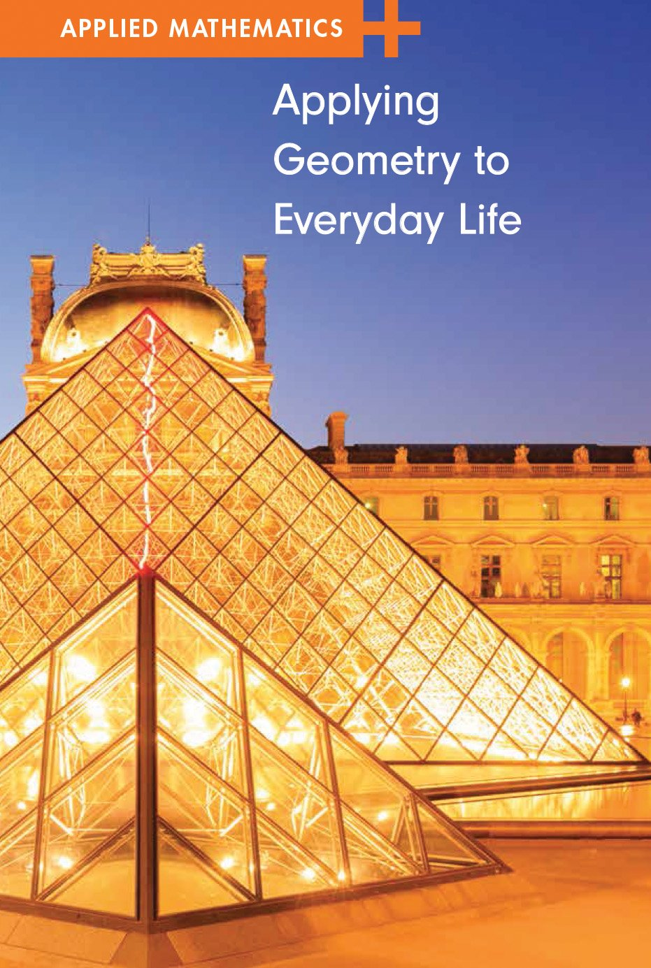 Applying Geometry to Everyday Life (Applied Mathematics) pdf