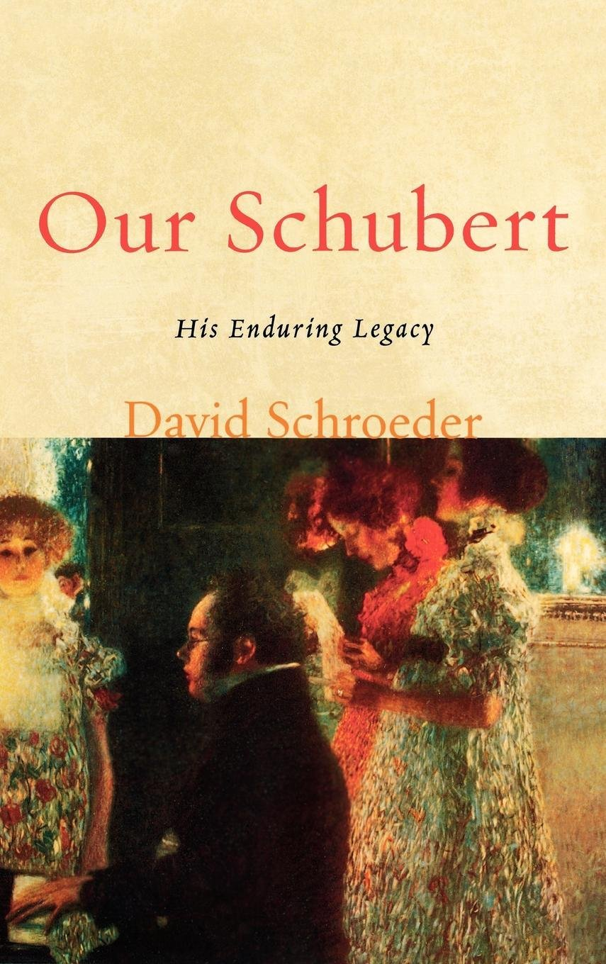Our Schubert: His Enduring Legacy ebook