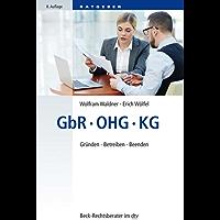 GbR, OHG, KG: Gründen, Betreiben, Beenden (Beck-Rechtsberater im dtv)