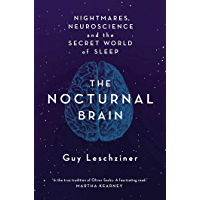 The Nocturnal Brain: Tales of Nightmares and Neuroscience (English Edition)