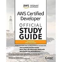 AWS Certified Developer Official Study Guide: Associate (DVA–C01) Exam