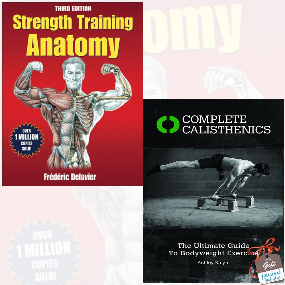 Strength Training Anatomy and Complete Calisthenics 2 Books Bundle ...