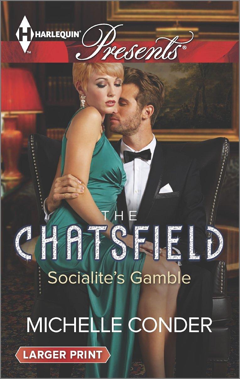 Socialite's Gamble   The Chatsfield #3, Conder, Michelle