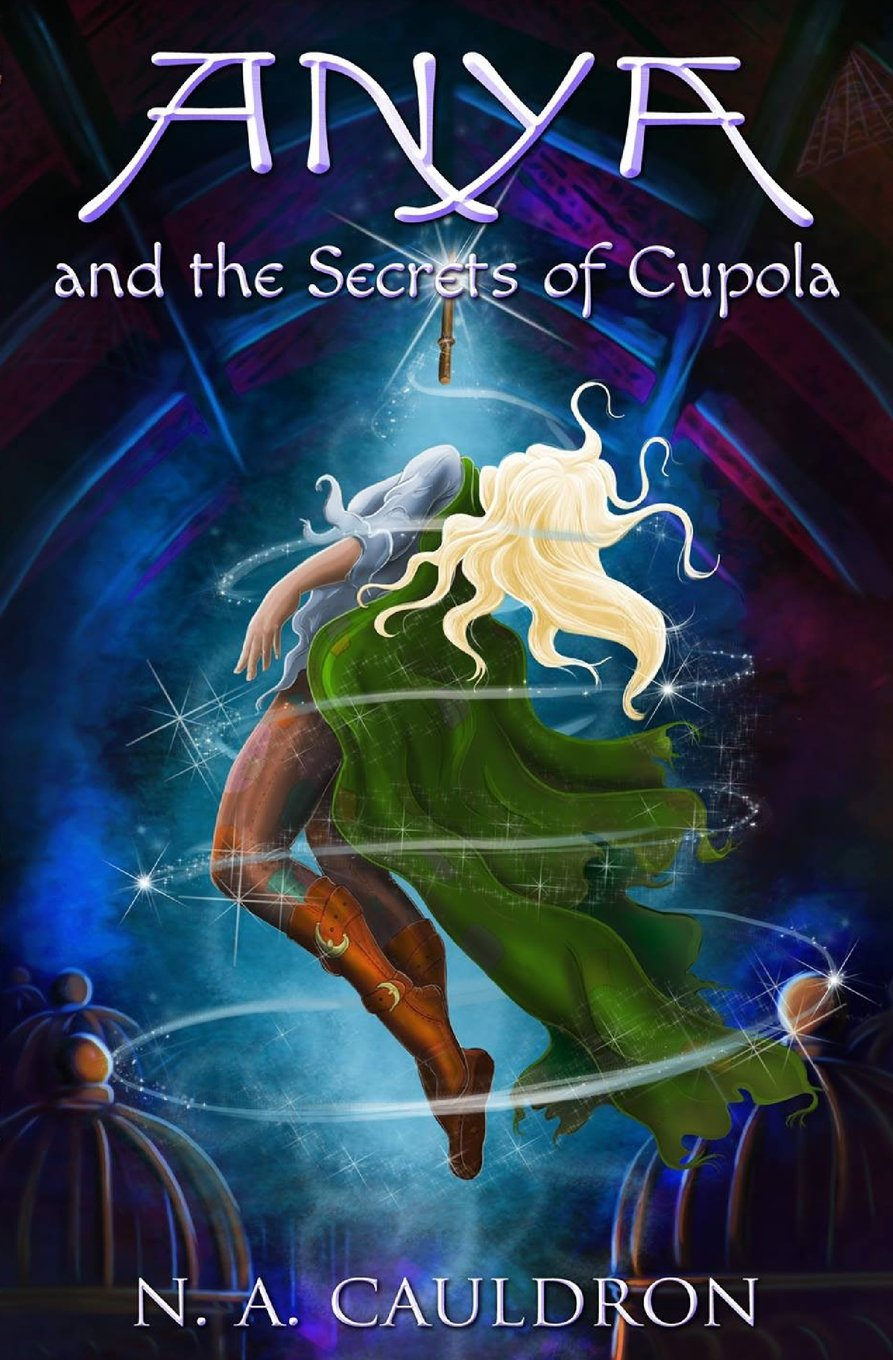Anya and the Secrets of Cupola (The Cupolian Series) (Volume 1) pdf epub