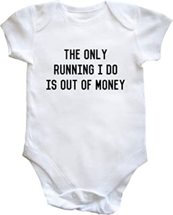 Hippowarehouse The Only Running I Do is Out of Money Baby Vest Bodysuit (Short Sleeve) Boys Girls White