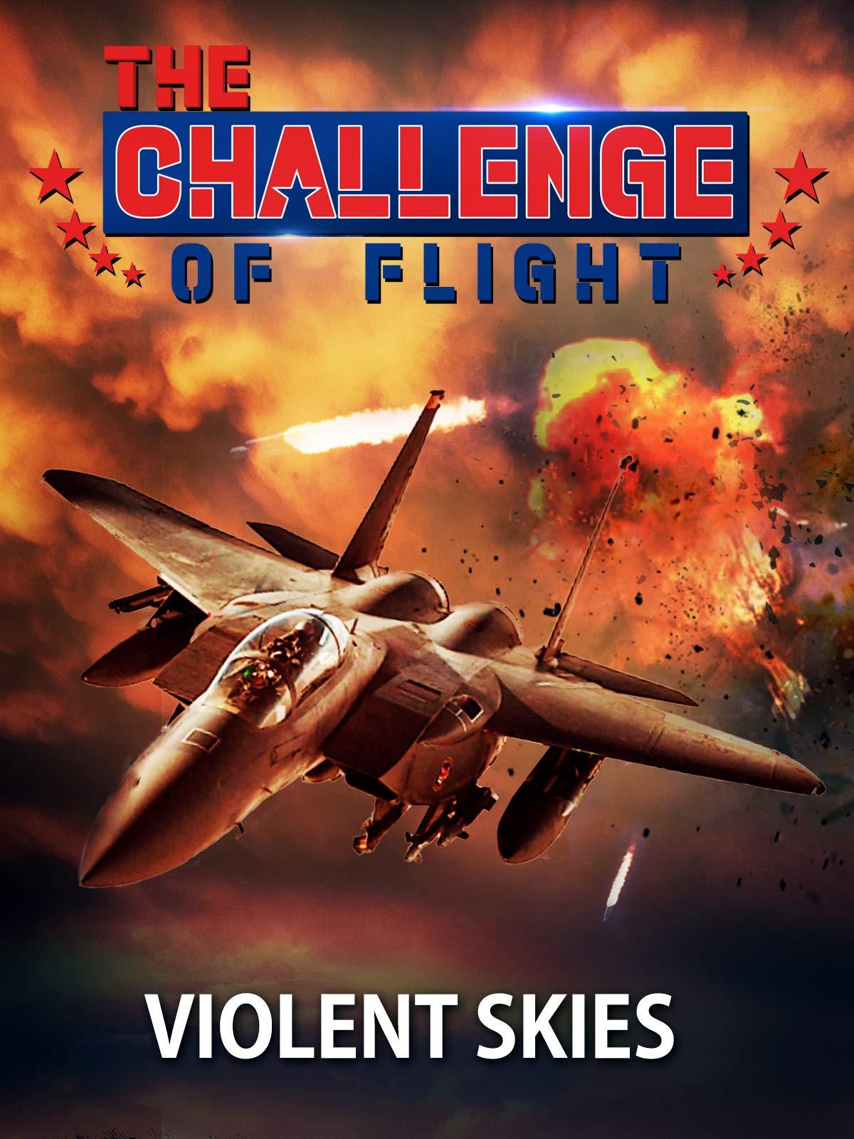 The Challenge of Flight - Violent Skies