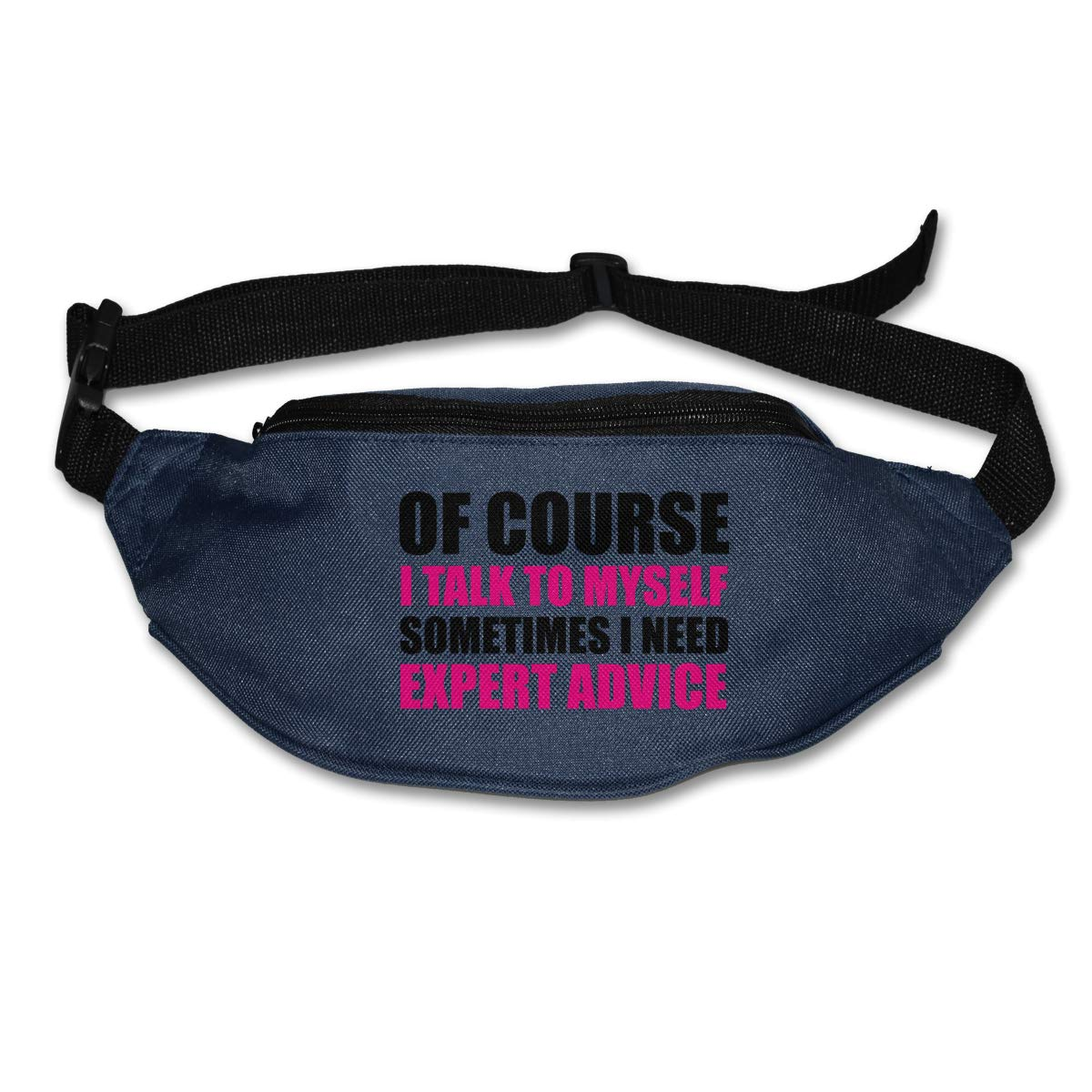 Sometimes I Need Expert Advice Waist Bag Fanny Pack Of Course I Talk To Myself