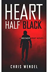 Heart Half Black (Becker Gray Book 4) Kindle Edition
