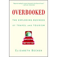Overbooked: The Exploding Business of Travel and Tourism