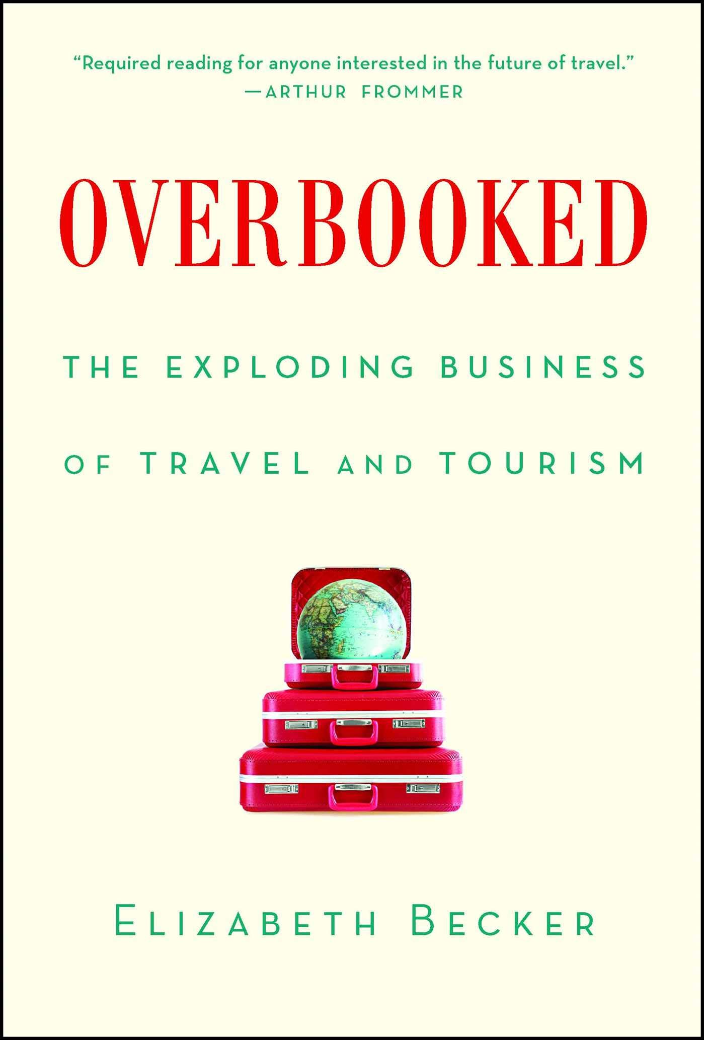 Download Overbooked: The Exploding Business of Travel and Tourism PDF