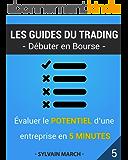 Evaluer le potentiel d'une entreprise en 5 minutes (Les guides du trading)