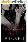 Have Me: A mafia romance (Collateral Book 3)