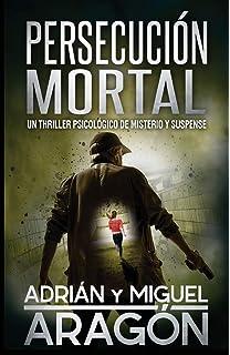 Persecución Mortal: Un thriller psicológico de misterio y suspense (Spanish Edition)