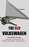 The Red Volkswagen and other stories
