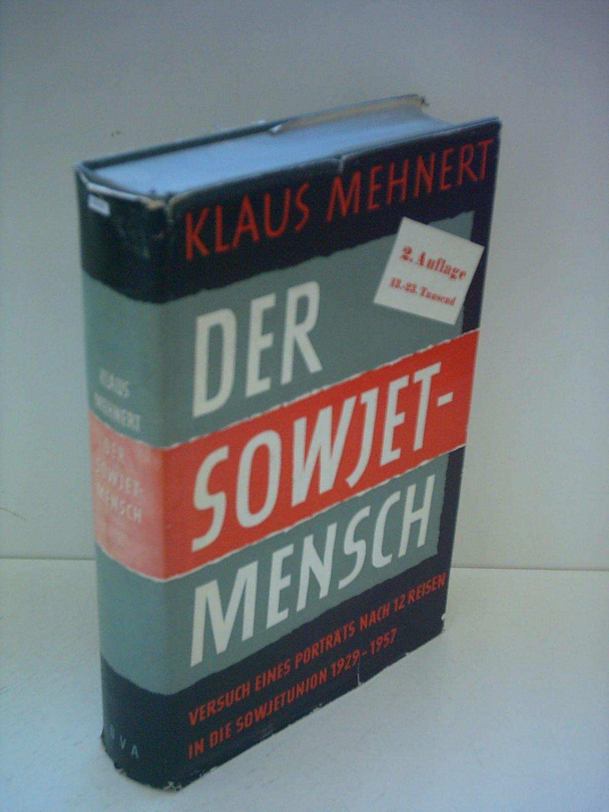 Klaus Mehnert: Der Sowjetmensch - Versuch eines Porträts nach 12 Reisen in die Sowjetunion 1929-1957