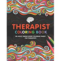 Image for Therapist Coloring Book: A Therapist Life Coloring Book for Adults | A Funny & Inspirational Therapist Adult Coloring Book for Stress Relief & Relaxation | Gifts for Therapists