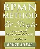 Bpmn Method and Style, 2nd Edition, with Bpmn