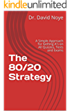 The 80/20 Strategy: A Simple Approach for Getting A's on All Quizzes, Tests and Exams (English Edition)