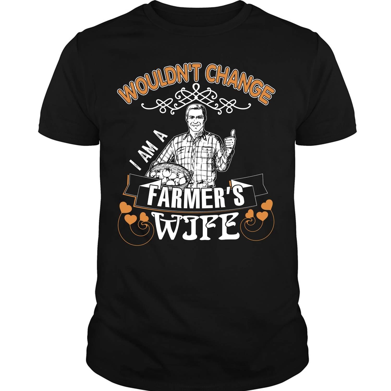 I M A Farmer S Wife T Shirt Wouldn T Change T Shirt