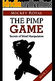 The Pimp Guide: Secrets of Mind Manipulation (The Pimp Game Book 2)