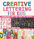 Creative Lettering for Kids: Techniques and Tips from Top Artists