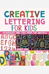 Creative Lettering for Kids: Techniques and Tips from Top Artists Paperback