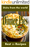Best 25 Dinner Pies Recipes: Easy Recipes