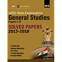 UPSC Mains 2019: General Studies Paper I-IV  Solved Papers 2013-2018