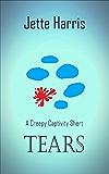 Tears: a creepy captivity short