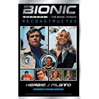 THE BIONIC BOOK: THE SIX MILLION DOLLAR MAN AND THE BIONIC WOMAN RECONSTRUCTED