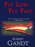Fly Low Fly Fast:  Inside the Reno Air Races (English Edition)