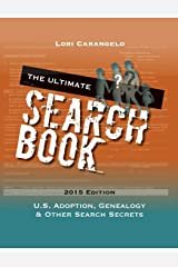 The Ultimate Search Book: U.S. Adoption, Genealogy & Other Search Secrets Paperback