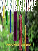 Wind Chime Ambience: Listen To Wind Chimes On Your Television With This Ambient Video.