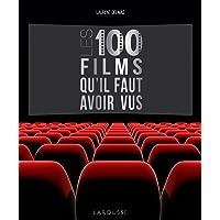 Les 100 films qu'il faut avoir vus