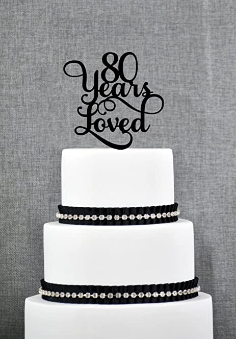 80 Years Loved Classy 80th Birthday Cake Topper Elegant Eightieth