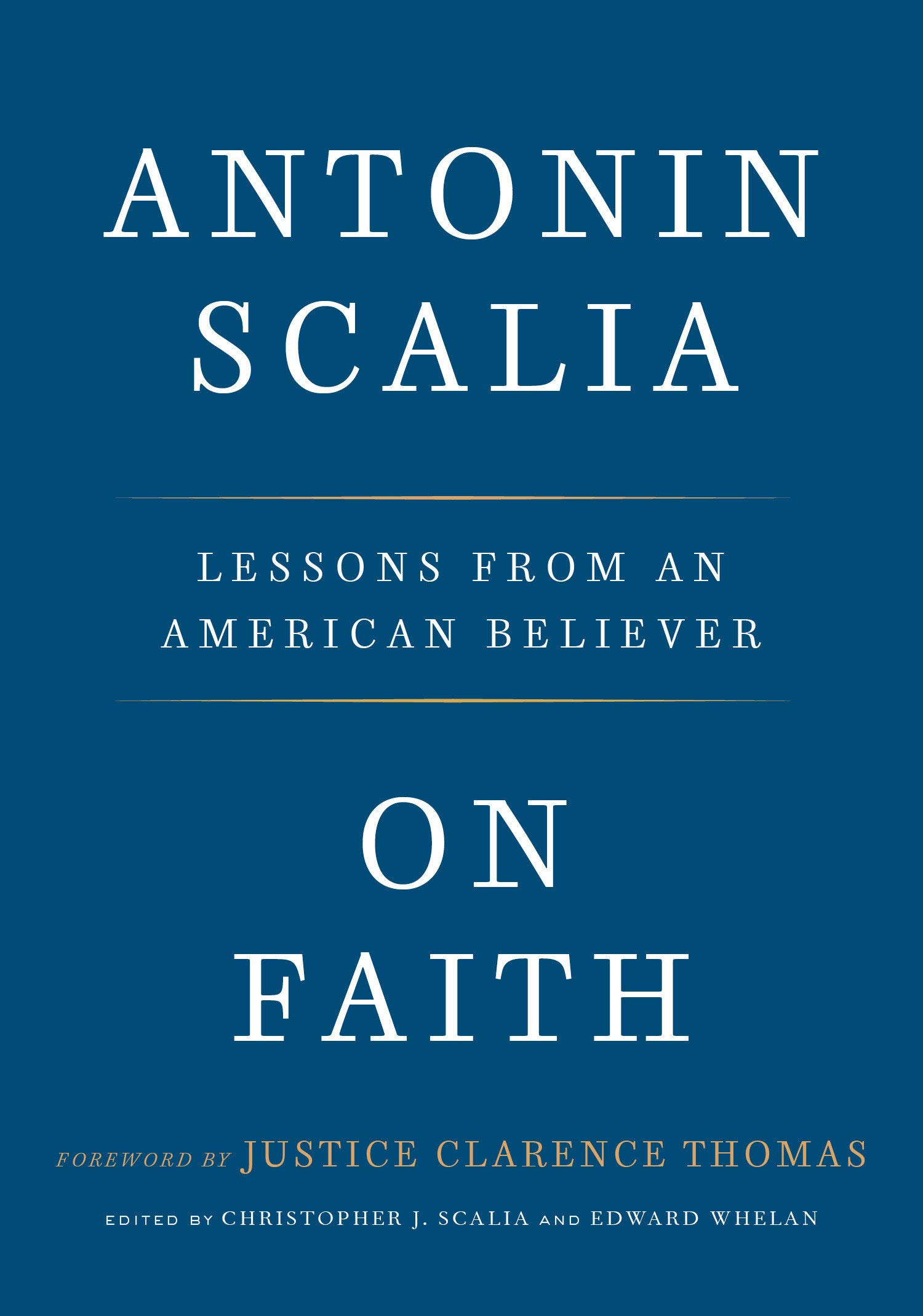 On Faith: Lessons from an American Believer: Scalia, Antonin ...