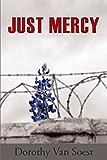 Just Mercy: A Novel