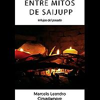 Entre mitos de Saijupp (Spanish Edition)