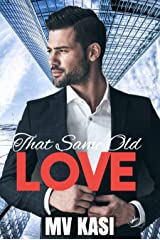 That Same Old Love: A Passionate Billionaire Office Romance Kindle Edition