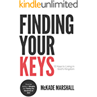 Finding Your Keys: 12 Keys to Living in God's Kingdom (English Edition)